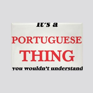 It's a Portuguese thing, you wouldn&#3 Magnets
